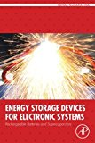 Book Cover Energy Storage Devices for Electronic Systems: Rechargeable Batteries and Supercapacitors
