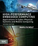 Book Cover High-Performance Embedded Computing, Second Edition: Applications in Cyber-Physical Systems and Mobile Computing