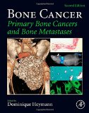 Book Cover Bone Cancer, Second Edition: Primary Bone Cancers and Bone Metastases