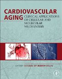 Book Cover Cardiovascular Aging: Clinical Applications of Cellular and Molecular Mechanisms