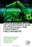 Book Cover Advanced Theory of Constraint and Motion Analysis for Robot Mechanisms