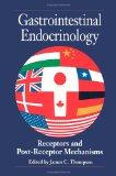 Book Cover Gastrointestinal Endocrinology: Receptors and Post Receptor Mechanisms