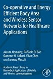 Book Cover Co-operative and Energy Efficient Body Area and Wireless Sensor Networks for Healthcare Applications (Academic Press Library in Biomedical Applications of Mobile and Wireless Communications)