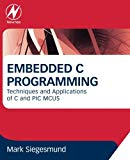 Book Cover Embedded C Programming: Techniques and Applications of C and PIC MCUS