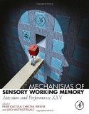 Book Cover Mechanisms of Sensory Working Memory: Attention and Perfomance XXV