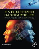 Book Cover Engineered Nanoparticles: Structure, Properties and Mechanisms of Toxicity