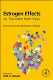 Book Cover Estrogen Effects on Traumatic Brain Injury: Mechanisms of Neuroprotection and Repair
