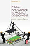 Book Cover Project Management in Product Development: Leadership Skills and Management Techniques to Deliver Great Products
