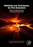 Book Cover Methods and Techniques for Fire Detection: Signal, Image and Video Processing Perspectives