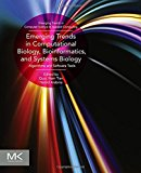 Book Cover Emerging Trends in Computational Biology, Bioinformatics, and Systems Biology: Algorithms and Software Tools (Emerging Trends in Computer Science and Applied Computing)