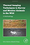 Book Cover Thermal Imaging Techniques to Survey and Monitor Animals in the Wild: A Methodology