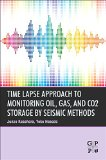 Book Cover Time Lapse Approach to Monitoring Oil, Gas, and CO2 Storage by Seismic Methods
