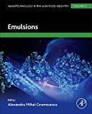 Book Cover Emulsions: Nanotechnology in the Agri-Food Industry Volume 3