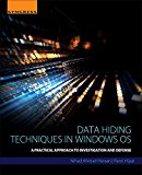 Book Cover Data Hiding Techniques in Windows OS: A Practical Approach to Investigation and Defense