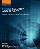 Book Cover Mobile Security and Privacy: Advances, Challenges and Future Research Directions
