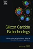 Book Cover Silicon Carbide Biotechnology: A Biocompatible Semiconductor for Advanced Biomedical Devices and Applications