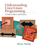 Book Cover Understanding UNIX/LINUX  Programming: A Guide to Theory and Practice