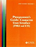 Book Cover UNIX System V Release 4 Programmer's Guide Character User Interface (FMLI and ETI)