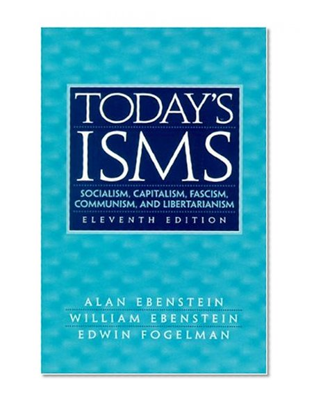 Book Cover Today's ISMS: Socialism, Capitalism, Fascism, Communism, and Libertarianism (11th Edition)
