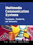Book Cover Multimedia Communication Systems: Techniques, Standards, and Networks