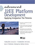 Book Cover Advanced J2EE Platform Development: Applying Integration Tier Patterns