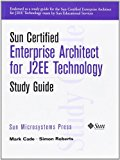 Book Cover Sun Certified Enterprise Architecture for J2EE Technology Study Guide