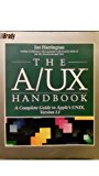 Book Cover The A/UX Handbook: A Complete Guide to Apple's UNIX Version 1.1