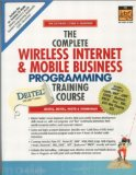 Book Cover The Complete Wireless Internet and Mobile Business Programming Training Course (Prentice Hall Complete Training Courses)
