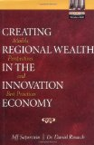 Book Cover Creating Regional Wealth in the Innovation Economy: Models, Perspectives, and Best Practices