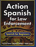 Book Cover Action Spanish for Law Enforcement: Spanish for Beginners