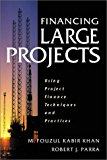 Book Cover Financing Large Projects: Using Project Finance Techniques and Practices