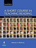 Book Cover A Short Course in Teaching Reading: Practical Techniques for Building Reading Power (2nd Edition)