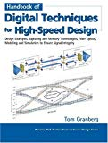 Book Cover Handbook of Digital Techniques for High-Speed Design: Design Examples, Signaling and Memory Technologies, Fiber Optics, Modeling, and Simulation to Ensure Signal Integrity