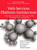 Book Cover Web Services Platform Architecture: SOAP, WSDL, WS-Policy, WS-Addressing, WS-BPEL, WS-Reliable Messaging, and More