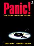 Book Cover PANIC! UNIX System Crash Dump Analysis Handbook (Bk/CD-ROM)