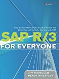 Book Cover SAP R/3 for Everyone: Step-by-Step Instructions, Practical Advice, and Other Tips and Tricks for Working with SAP