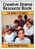 Book Cover Creative Drama Resource Book: Grades 4 Through 6