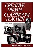 Book Cover Creative Drama for the Classroom Teacher (4th Edition)