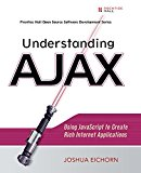 Book Cover Understanding AJAX: Using JavaScript to Create Rich Internet Applications
