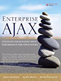 Book Cover Enterprise AJAX: Strategies for Building High Performance Web Applications