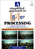 Book Cover A Simplified Approach to Image Processing: Classical and Modern Techniques in C