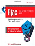 Book Cover Ajax Construction Kit: Building Plug-and-Play Ajax Applications