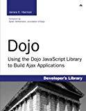 Book Cover Dojo: Using the Dojo JavaScript Library to Build Ajax Applications