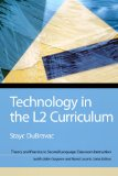 Book Cover Technology in the L2 Curriculum (Theory and Practice in Second Language Classroom Instruction)