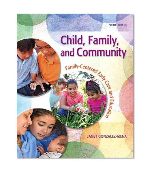 Book Cover Child, Family, and Community: Family-Centered Early Care and Education (6th Edition)