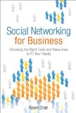 Book Cover Social Networking for Business: Choosing the Right Tools and Resources to Fit Your Needs (paperback)