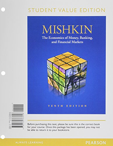Book Cover Economics of Money, Banking & Financial Markets, The, Student Value Edition (10th Edition) (Pearson Series in Economics)