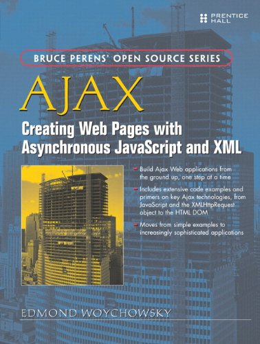 Book Cover AJAX: Creating Web Pages with Asynchronous JavaScript and XML: Creating Web Pages with Asynchronous JavaScript and XML (Bruce Perens Open Source)
