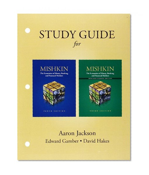 Book Cover Study Guide for The Economics of Money, Banking, and Financial Markets and The Economics of Money, Banking, and Financial Markets Business School Edition