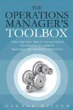 Book Cover The Operations Manager's Toolbox: Using the Best Project Management Techniques to Improve Processes and Maximize Efficiency (FT Press Operations Management)